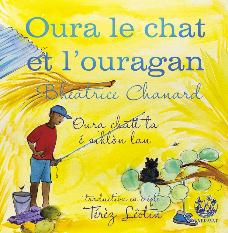 Oura le chat et l'ouragan - illustrations Bheatrice Chanard - Traduction créole Térez Léotin